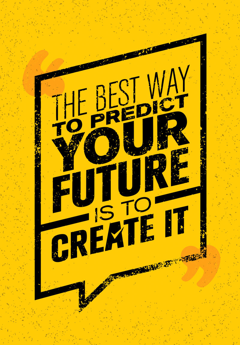 预测你未来的最好方法就是创造它。鼓舞人心的创作动机引述。矢量排版横幅